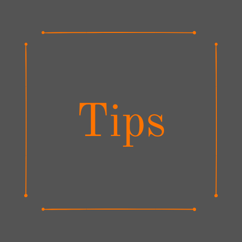 "Dark grey background, with an orange box inside and the word ""Tips"" Inside in orange text."