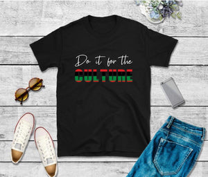 Do it for the Culture T-shirt