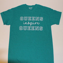 Load image into Gallery viewer, Queens Inspire Queens T-shirt