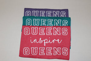Queens Inspire Queens t-shirt - multiple colors