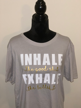 Load image into Gallery viewer, Inhale Exhale t-shirt
