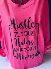 Load image into Gallery viewer, Hustle Until Your Haters Sweatshirt