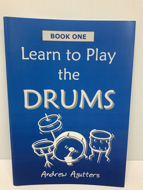 Learn to Play the Drums Book One - Andrew Agutters