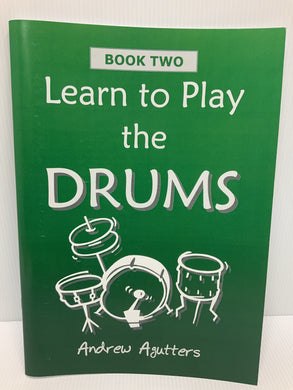 Learn to Play the Drums Book Two - Andrew Agutters