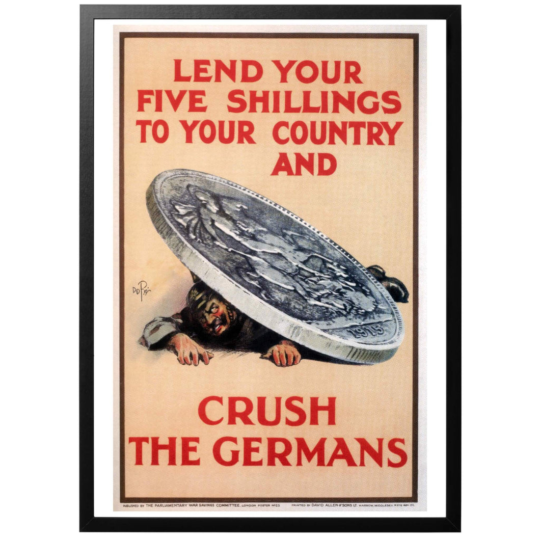 Lend Your Five Shillings - Crush The Germans Poster