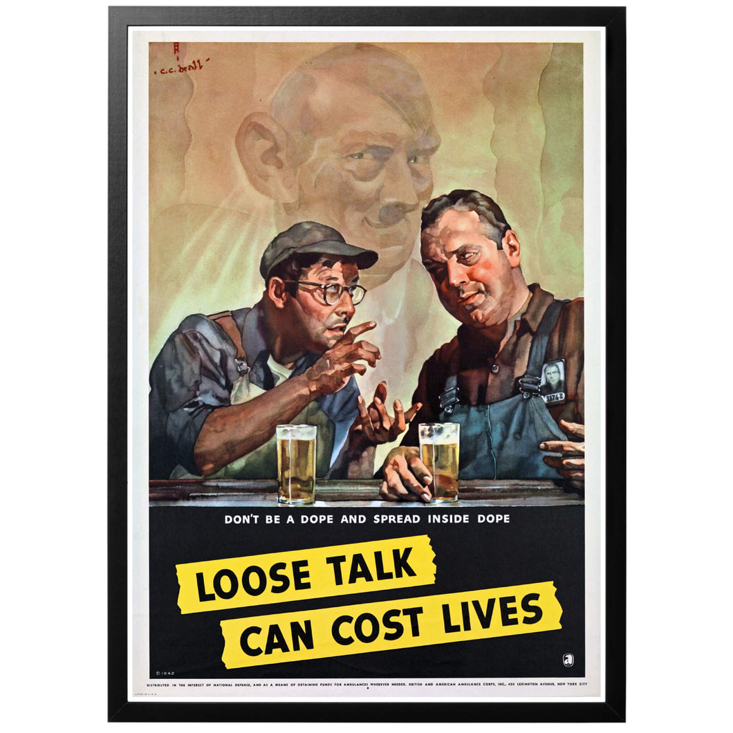 Loose Talk Can Cost Lives Dope Poster