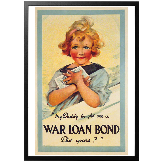 My daddy bought me a War Loan Bond, did yours?
