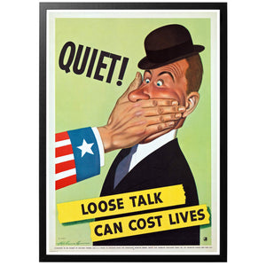 Quiet! Loose Talk Can Cost Lives Poster