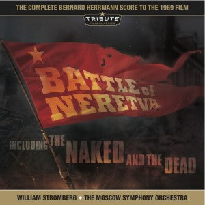 Battle of Neretva / Naked & The Dead - Complete Scores - Bernard Herrmann
