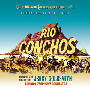 Rio Conchos - Expanded Score - Limited Edition - Jerry Goldsmith
