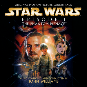 Star Wars The Phantom Menace - Original Score - John Williams