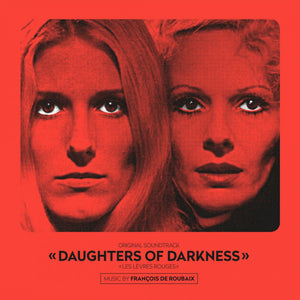 Daughters Of Darkness - Expanded Score - (Coloured Vinyl) - Limited 1500 Copies - Francois De Roubaix