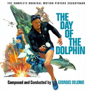 The Day Of The Dolphin - Expanded Score  - Georges Delerue