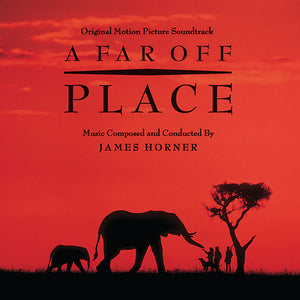 A Far Off Place - Expanded Score  - James Horner