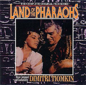Land Of The Pharaohs / Rhapsody Of Steel -2 x CD Complete Score - Limited Edition - Dimitri Tiomkin