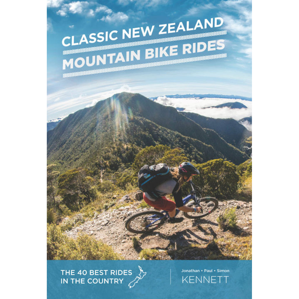 Classic New Zealand Mountain Bike Rides, 10th Edition