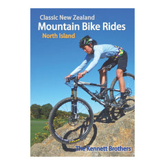 Classic New Zealand Mountain Bike Rides, North Island