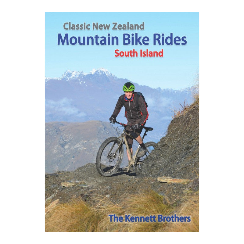Classic New Zealand Mountain Bike Rides, South Island