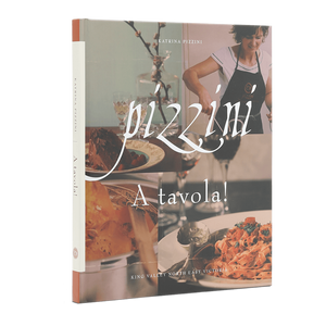 A tavola! Cookbook by Katrina Pizzini