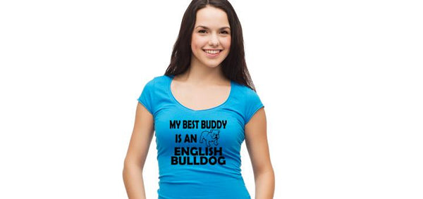 My best buddy is an English Bulldog - Ultra Fast Tshirts and more