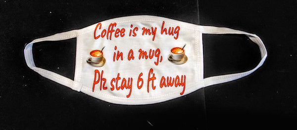 Coffee is my hug Fashion Face Mask - Ultra Fast Tshirts and more