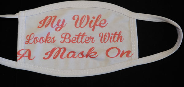 My wife looks better Face cover - Ultra Fast Tshirts and more