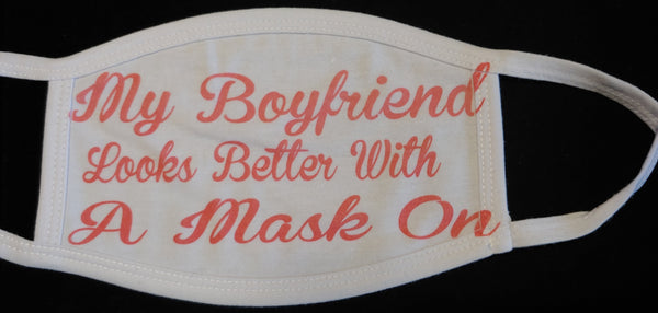 My boyfriend looks better Face cover - Ultra Fast Tshirts and more
