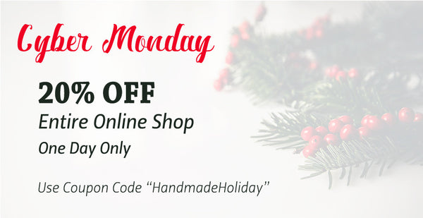 Cyber Monday Sale - One Day Only - 20% Off Everything