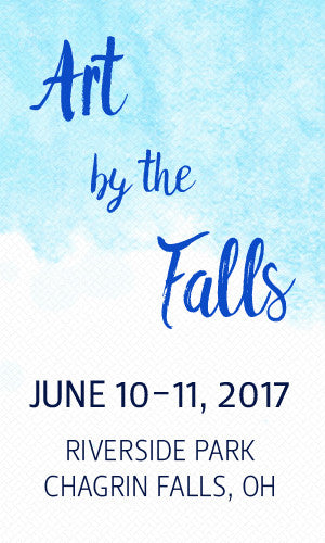 Art by the Falls | Chagrin Falls, Ohio | June 10-11, 2017