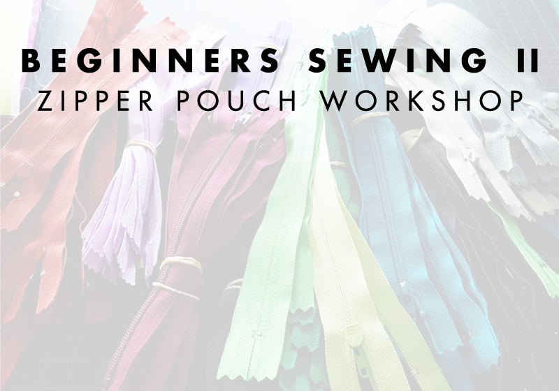 Beginners Sewing II: Zipper Pouch Workshop | Sewing Class by Liz Sabo Handmade at In the 216, Cleveland, Ohio