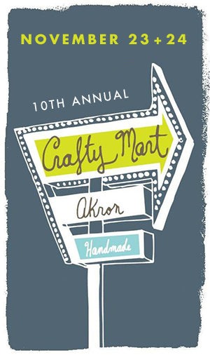 Crafty Mart | Akron, Ohio | Black Friday | Small Business Saturday | Shop Small 2018