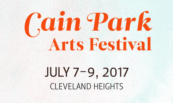 Cain Park Arts Festival | Cleveland Heights, Ohio | July 7-9, 2017