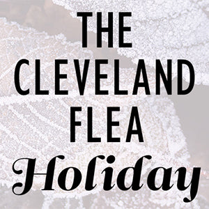 The Cleveland Flea Holiday Market | November 18-20, 2016 | Cleveland Masonic Temple | Handmade & Vintage