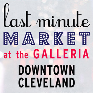 Last Minute Market | Galleria at Erieview | Downtown Cleveland | December 17, 2016