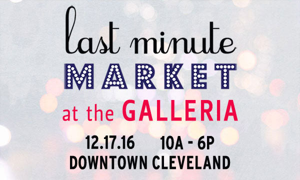Last Minute Market at the Galleria | Cleveland Handmade Markets | Cleveland Ohio