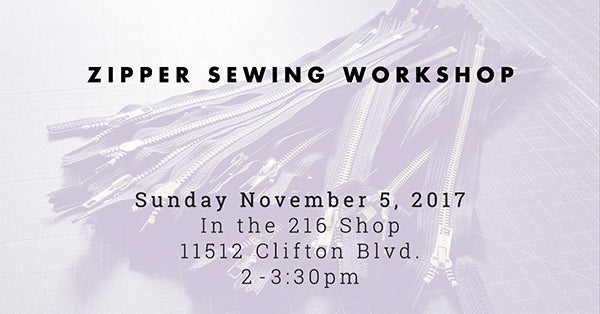 Zipper Sewing Workshop with Liz Sabo | November 5, 2017 | In the 216 Shop, Cleveland, Ohio
