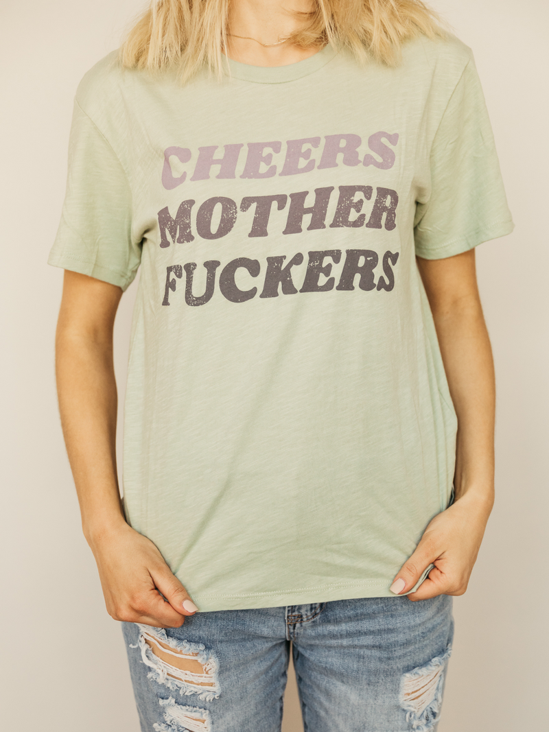 Cheers Mother F*cker Graphic Tee
