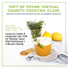 Load image into Gallery viewer, 'Gift of Thyme' Charity Cocktail Class - Saturday, September 26