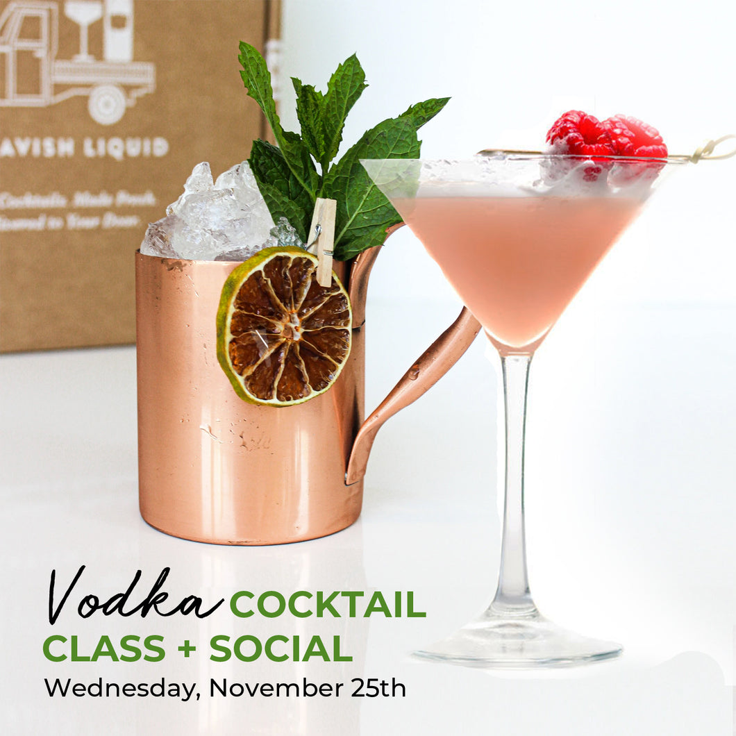 Vodka Cocktail Class Parent Social - November 25, 2020 | 7:00 pm