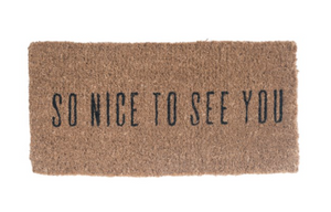 """So Nice to See You"" Doormat"