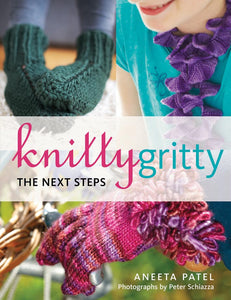 Knitty Gritty The Next Steps by Aneeta Patel