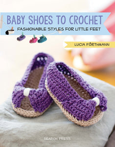Baby Shoes to Crochet by Lucia Forthmann
