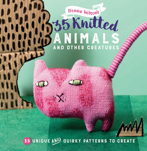 35 Knitted Animals and Other Creatures by Donna Wilson