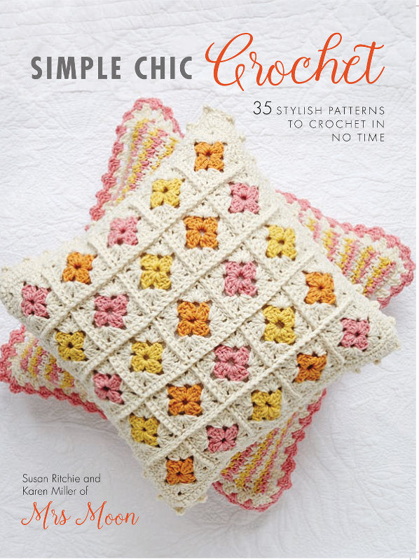 Simple Chic Crochet by Susan Ritchie & Karen Miller