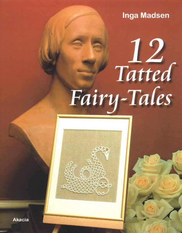 12 Tatted Fairy-Tales by Inga Madsen