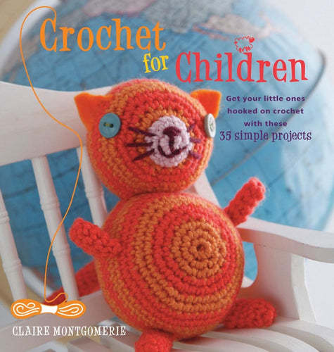 Crochet for Children by Claire Montgomery