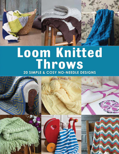 Loom Knitted Throws by Isela Phelps