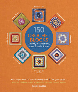 150 Crochet Blocks by Sarah Hazell