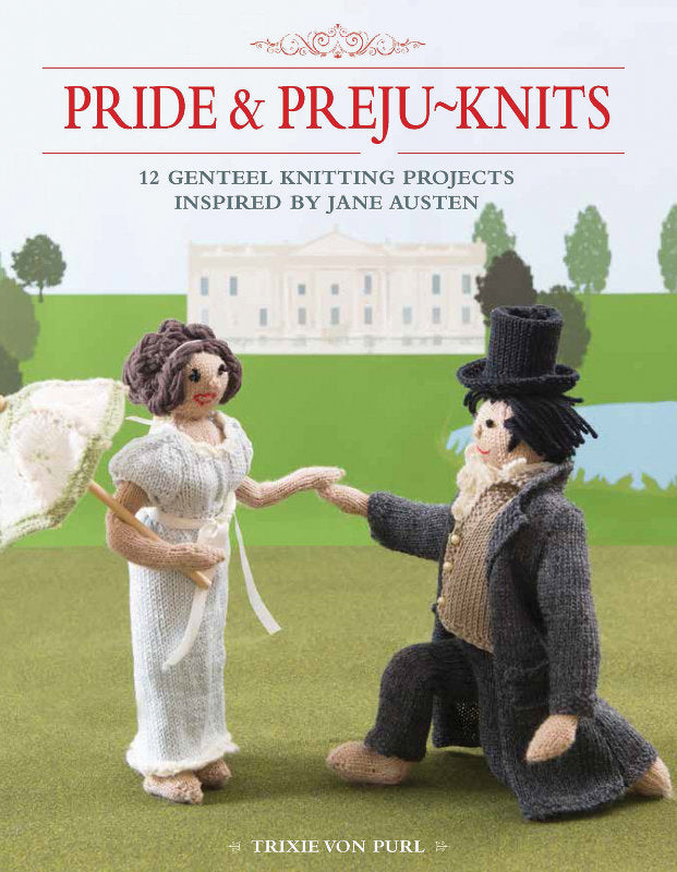 Pride and Preju-Knits by Trixie von Purl