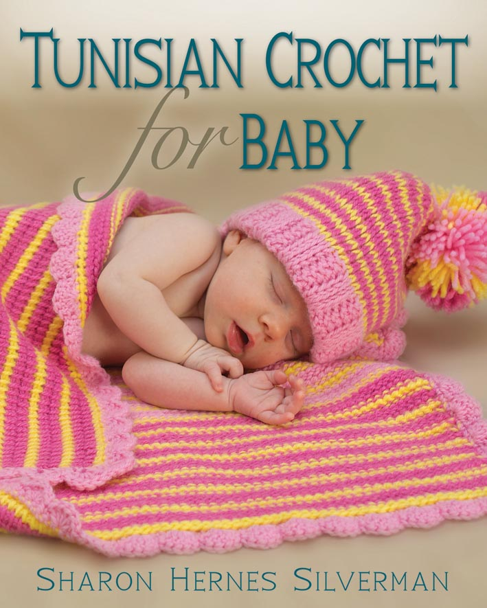 Tunisian Crochet for Baby, Sharon Hernes Silverman